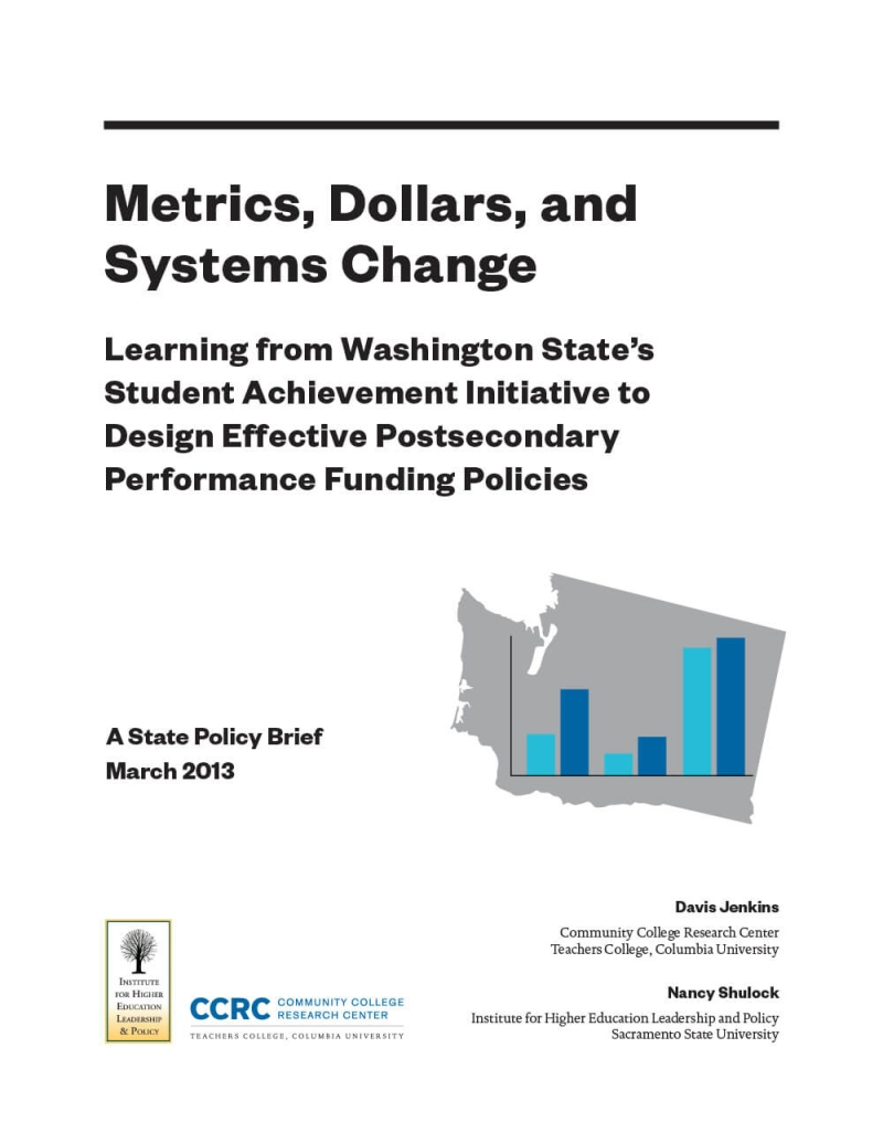 Metrics, Dollars, and Systems Change: Learning From Washington State's Student Achievement Initiative to Design Effective Postsecondary Performance Funding Policies