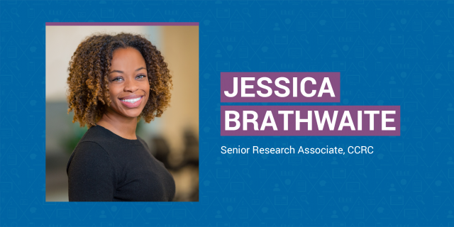 Inside CCRC: Jessica Brathwaite's Close-Up View of the Consequences of Educational Inequality