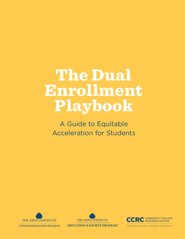 The Dual Enrollment Playbook: A Guide to Equitable Acceleration for Students