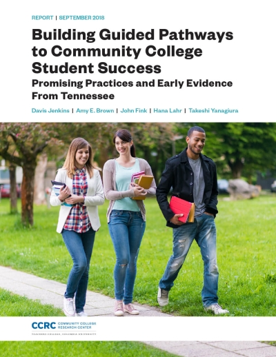Building Guided Pathways to Community College Student Success: Promising Practices and Early Evidence From Tennessee