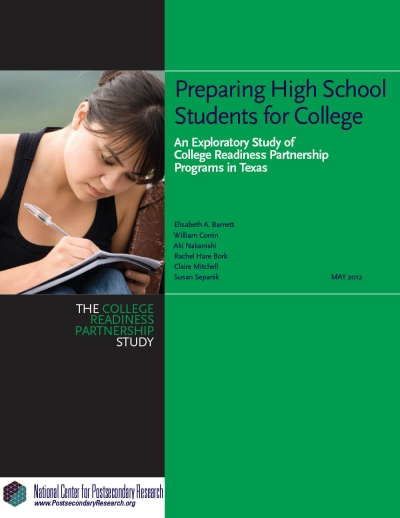 Preparing High School Students for College: An Exploratory Study of College Readiness Partnership Programs in Texas (NCPR Report)