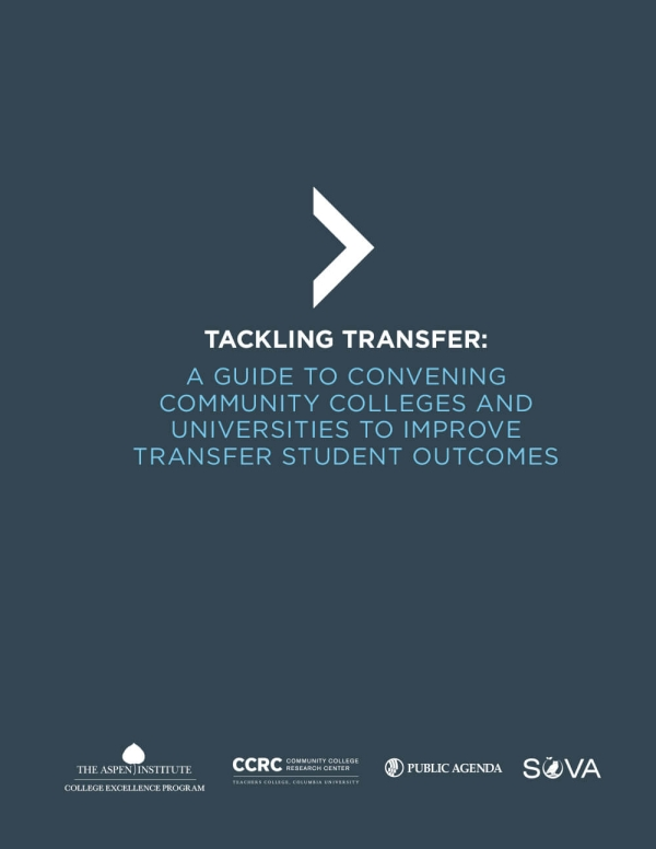 Tackling Transfer: A Guide to Convening Community Colleges and Universities to Improve Transfer Student Outcomes