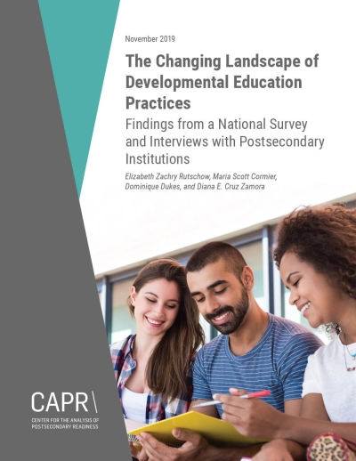 The Changing Landscape of Developmental Education Practices: Findings from a National Survey and Interviews with Postsecondary Institutions