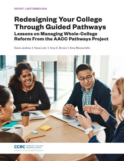 Redesigning Your College Through Guided Pathways: Lessons on Managing Whole-College Reform From the AACC Pathways Project