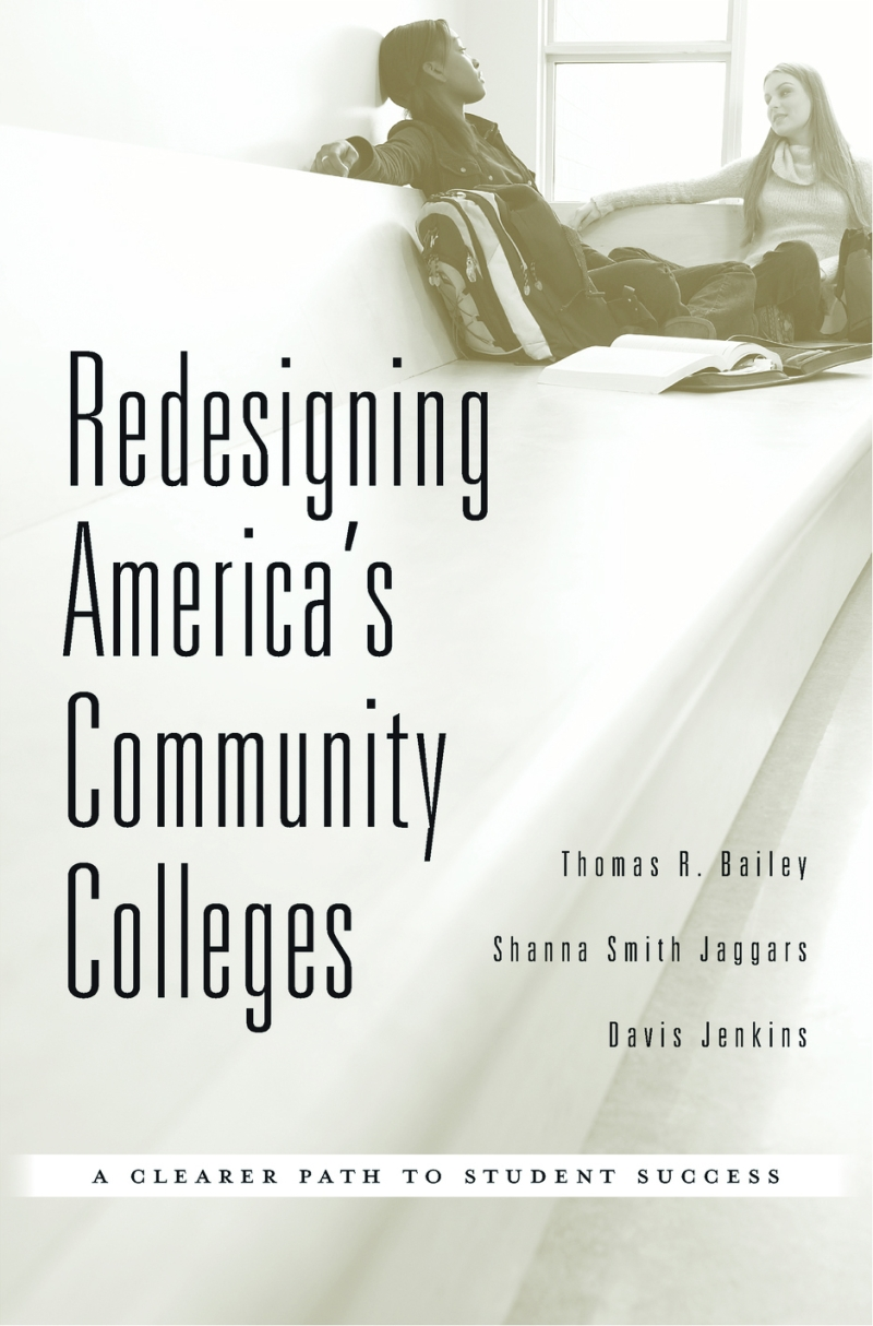 Redesigning America's Community Colleges: A Clearer Path to Student Success